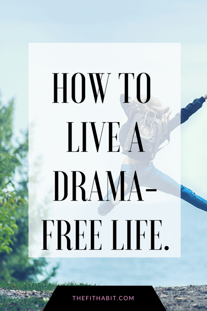 How to live a drama free life