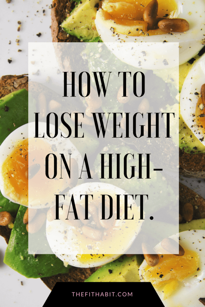 how to lose weight on a high fat diet