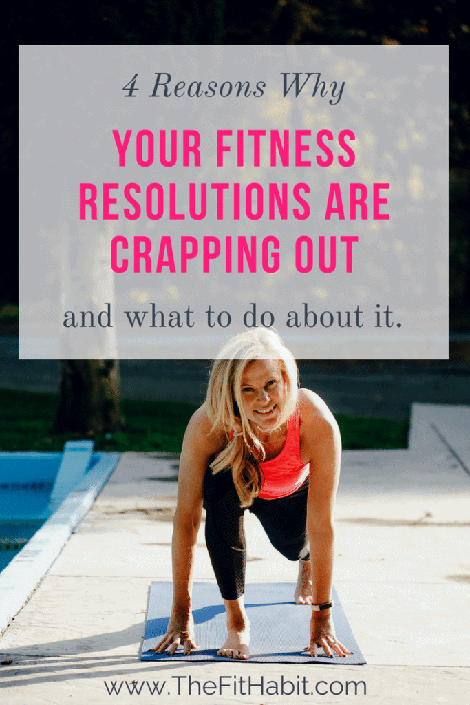 why your fitness resolutions are crapping out and what to do about it.