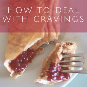 How to deal with cravings, once and for all.