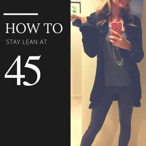 Getting (and Staying) Lean at 45