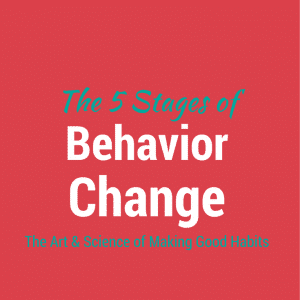 The Art & Science of Behavior Change: 5 Steps to Creating Life-Changing Habits