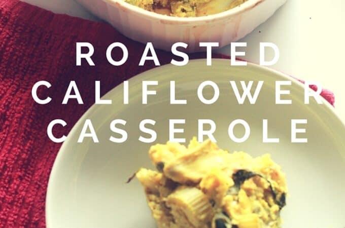 Cheesy Roasted Cauliflower Casserole Recipe – Low Carb