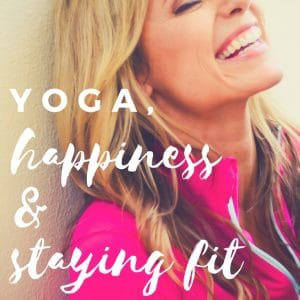 Episode 4: Slowing Down Pays Off – Yoga, Happiness and Staying Fit When You're Sick