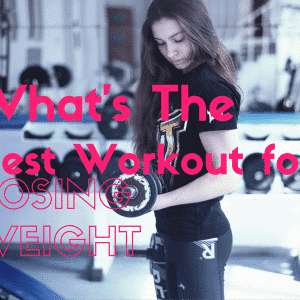 What's the best workout for losing weight?