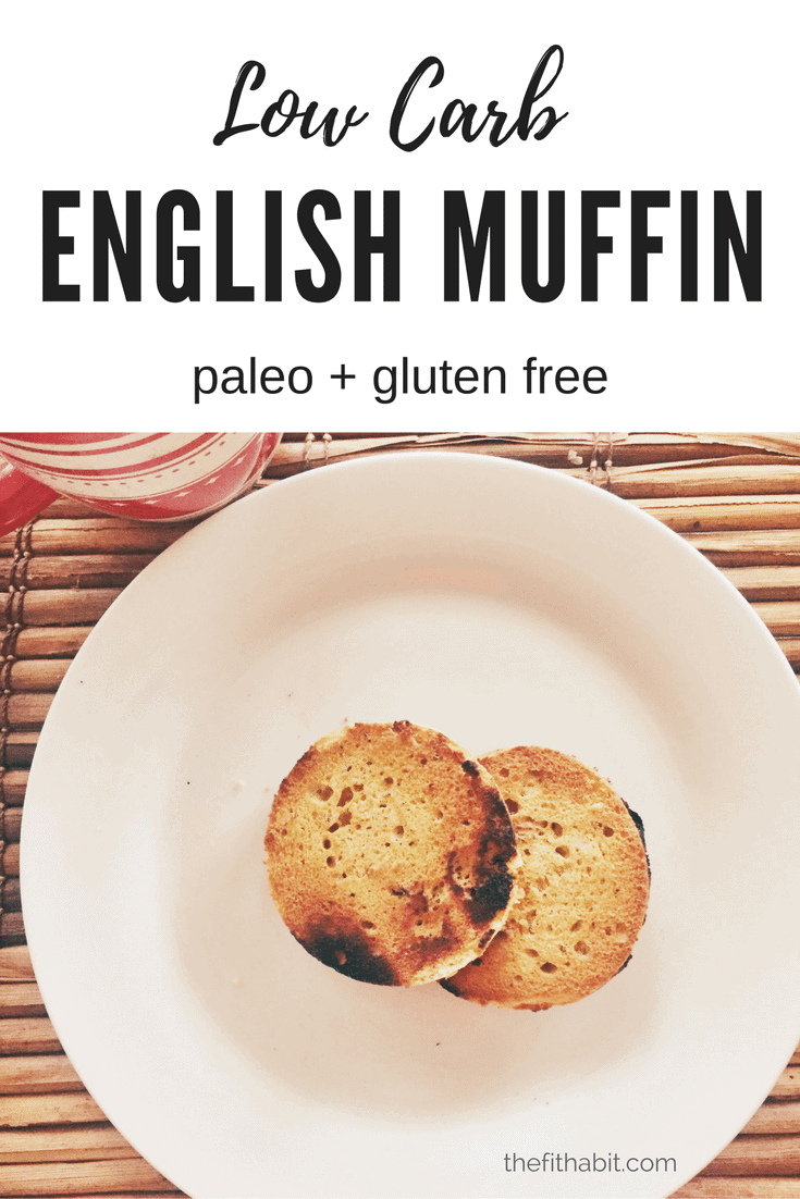 low carb english muffin - paleo, gluten free + fast! - the fit habit