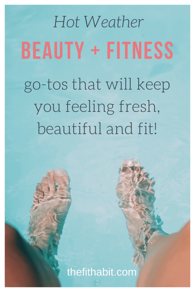 hot weather beauty and fitness tips